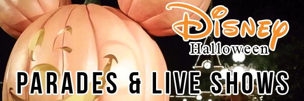 Halloween at Disney Resorts – Parades & Live Shows