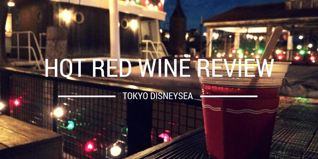 Hot Wine (Rosé) Review at Tokyo DisneySea
