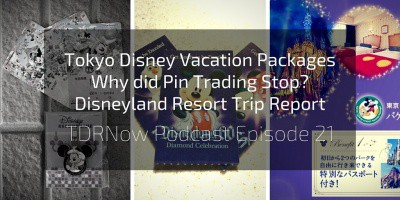 TDRNow Podcast Episode 21 – Why Pin Trading Stopped, Vacation Packages, & Disneyland California