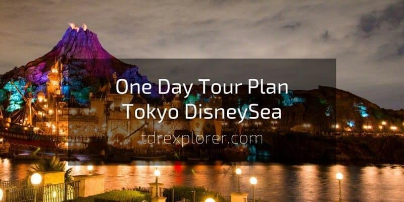 One Day Tour Plan Tokyo DisneySea
