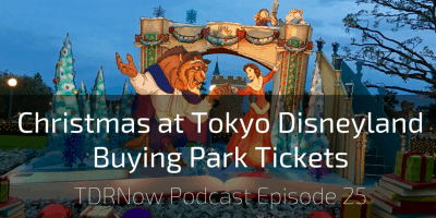 Christmas at Tokyo Disneyland & Buying Park Tickets – TDRNow Podcast Episode 25