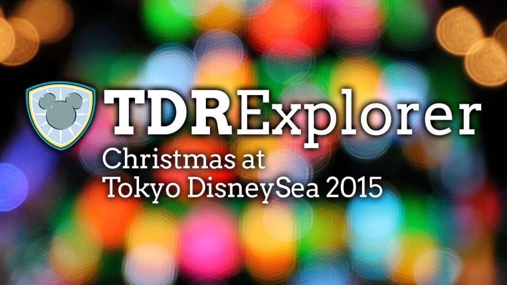 Tour of Tokyo DisneySea Christmas Wishes 2015