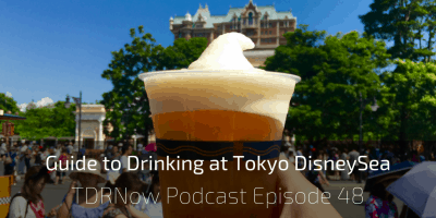 Guide to Drinking at Tokyo DisneySea – Episode 48