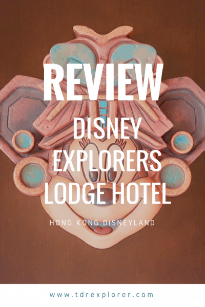 Disney Explorers Lodge Review Hong Kong Disneyland Pinterest