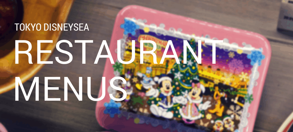 Tokyo DisneySea Restaurant Menus