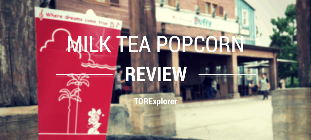 Milk Tea Popcorn Review at Tokyo DisneySea