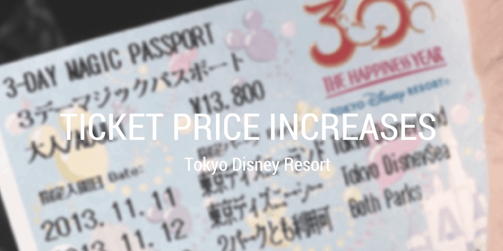 Tokyo Disney Resort Ticket Price Increases
