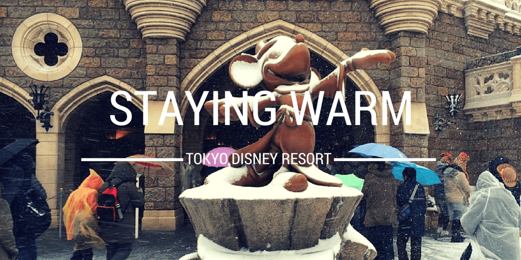 How To Stay Warm at Tokyo Disney Resort