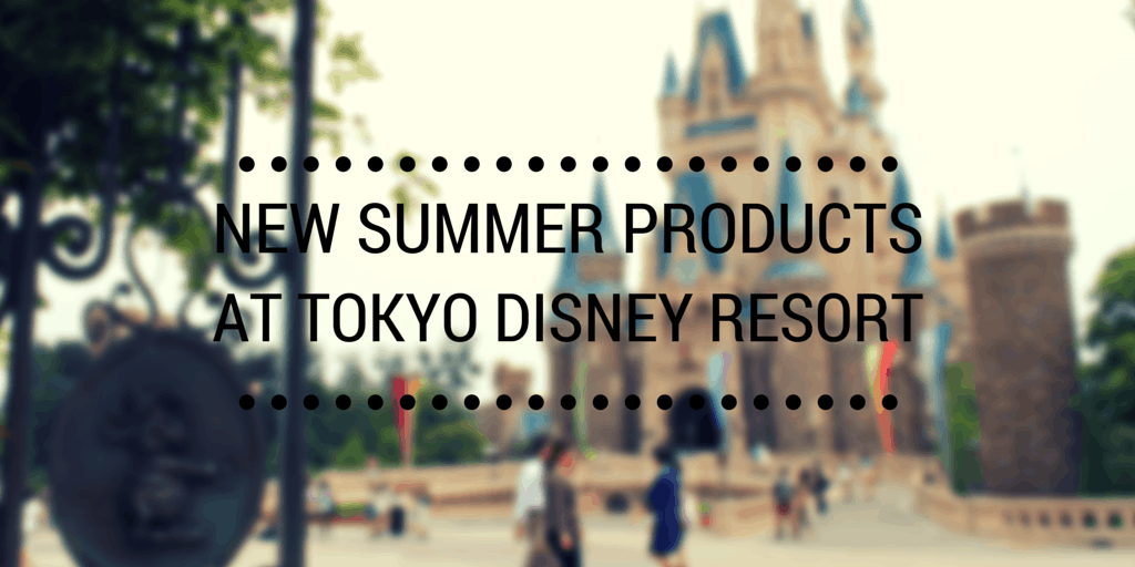 "New ""Cool"" Summer Products at Tokyo Disney Resort"