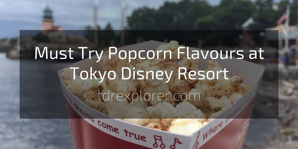 10 Must Try Popcorn Flavours at Tokyo Disney Resort