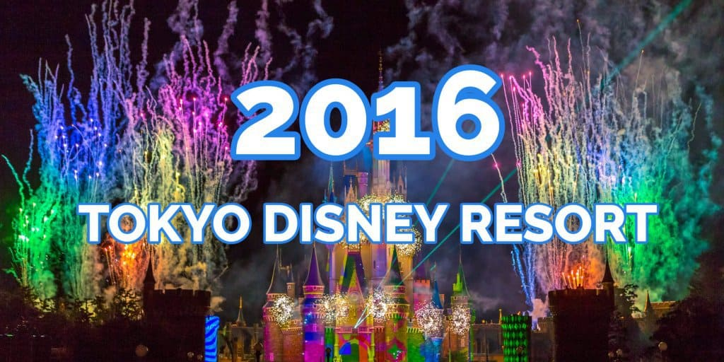 A Year in Review at Tokyo Disney Resort 2016