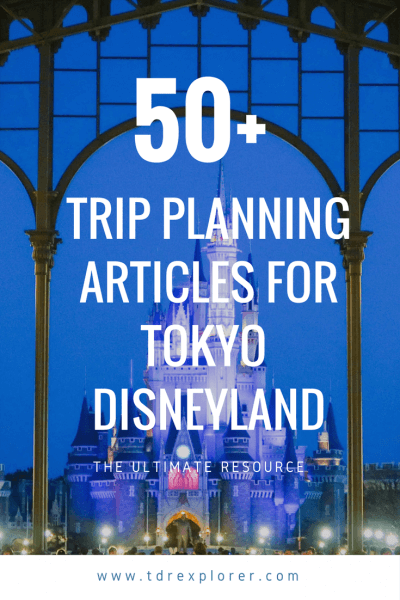 Our Best Tokyo Disneyland Trip Planning Articles Pinterest