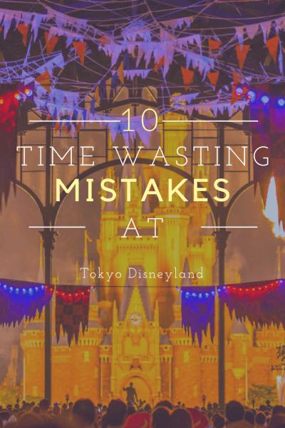 10 Time Wasting Mistakes Tokyo Disneyland Pinterest Halloween
