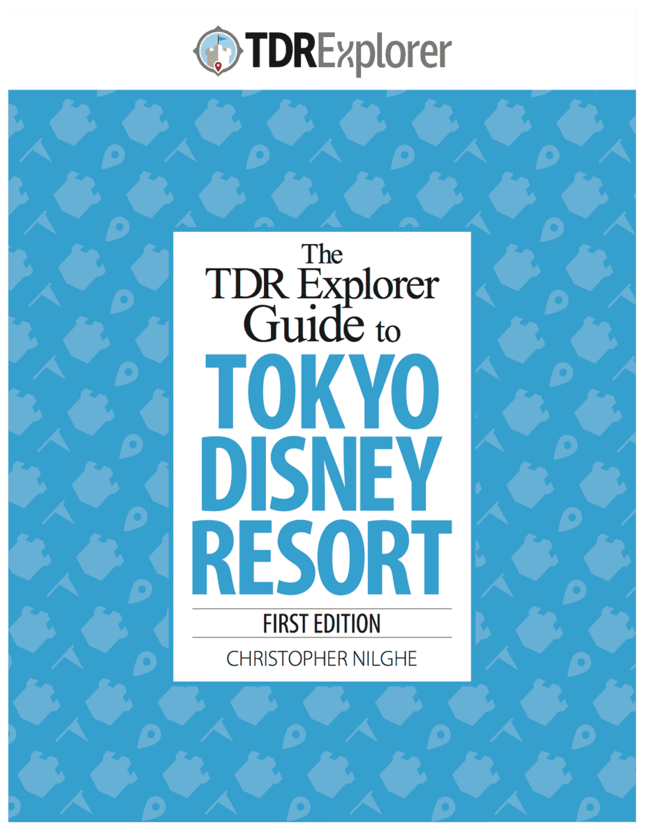 The TDR Explorer Guide to Tokyo Disney Resort