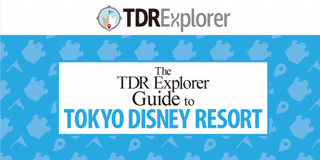 "The ""TDR Explorer Guide to Tokyo Disney Resort"" E-book is Now Available!"