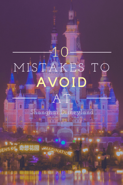 Avoid these 10 mistakes at Shanghai Disneyland to have a better trip!