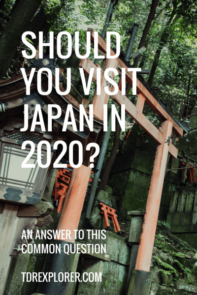 Should You Visit Japan in 2020 Pinterest