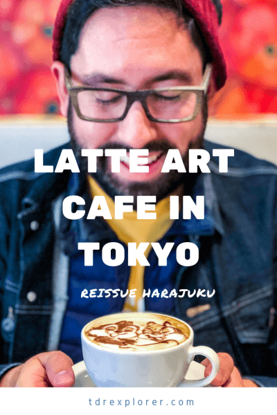 Reissue Cafe Tokyo Latte Art Pinterest