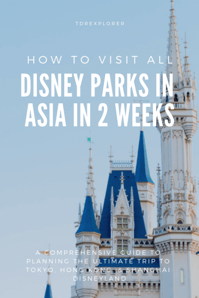 How to Visit All the Disney Parks in Asia