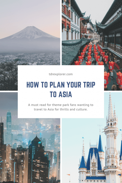 How to plan your trip to Asia and its theme parks