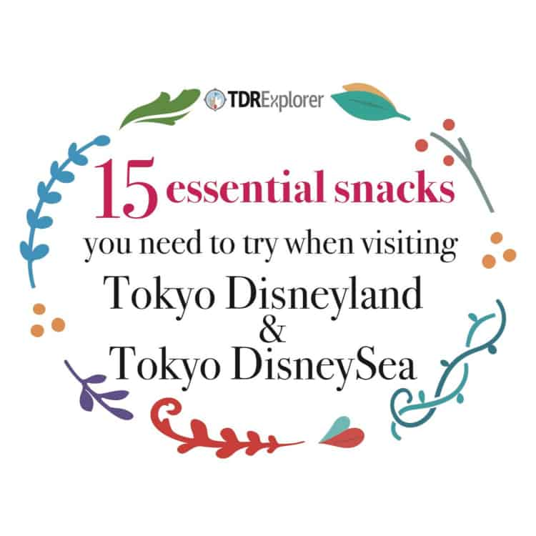 15 Essential Snacks at Tokyo Disney Resort
