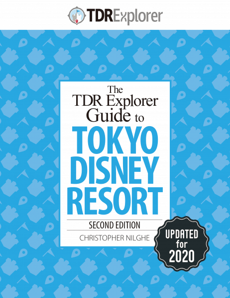 TDRExplorer Guide to Tokyo Disney Resort 2020 Edition